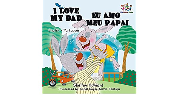 I Love My Dad Eu Amo Meu Papai Portuguese Childrens Picture Books Kids Baby For English