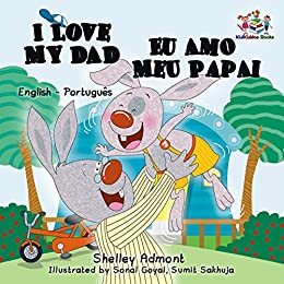 I Love My Dad Eu Amo Meu Papai Portuguese Childrens Picture Books Kids