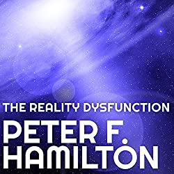 The Reality Dysfunction: Night's Dawn Trilogy, Book 1 Audible Book – Unabridged Peter F. Hamilton