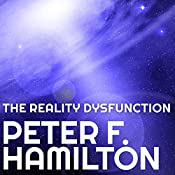 The Reality Dysfunction: Night's Dawn Trilogy, Book 1 | Peter F. Hamilton