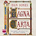 Magna Carta: The Making and Legacy of the Great Charter Audiobook by Dan Jones Narrated by Dan Jones