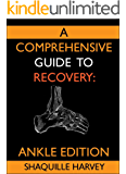 A Comprehensive Guide To Recovery: Ankle Edition