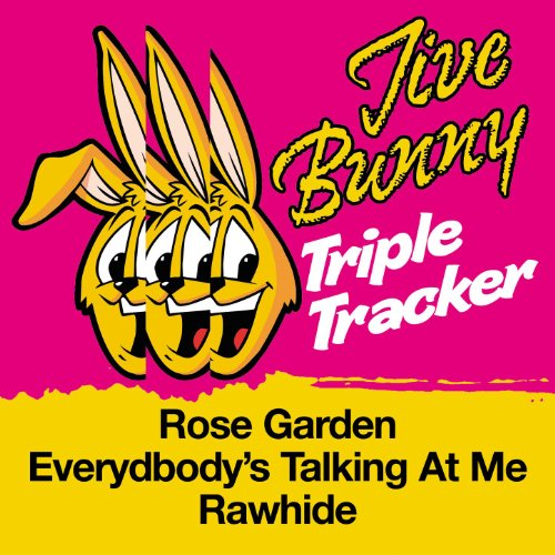 (Jive Bunny Triple Tracker: Rose Garden / Everybody's Talking At Me / Rawhide)