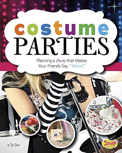 Costume Parties: Planning a Party that Makes Your Friends Say