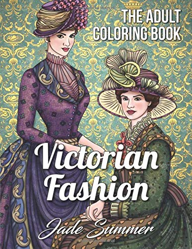 Victorian Fashion: An Adult Coloring Book with Women