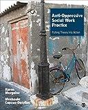 Anti-Oppressive Social Work Practice 1st Edition