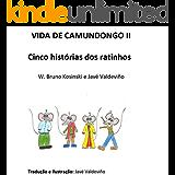 VIDA DE CAMUNDONGO II: Cinco histórias dos ratinhos