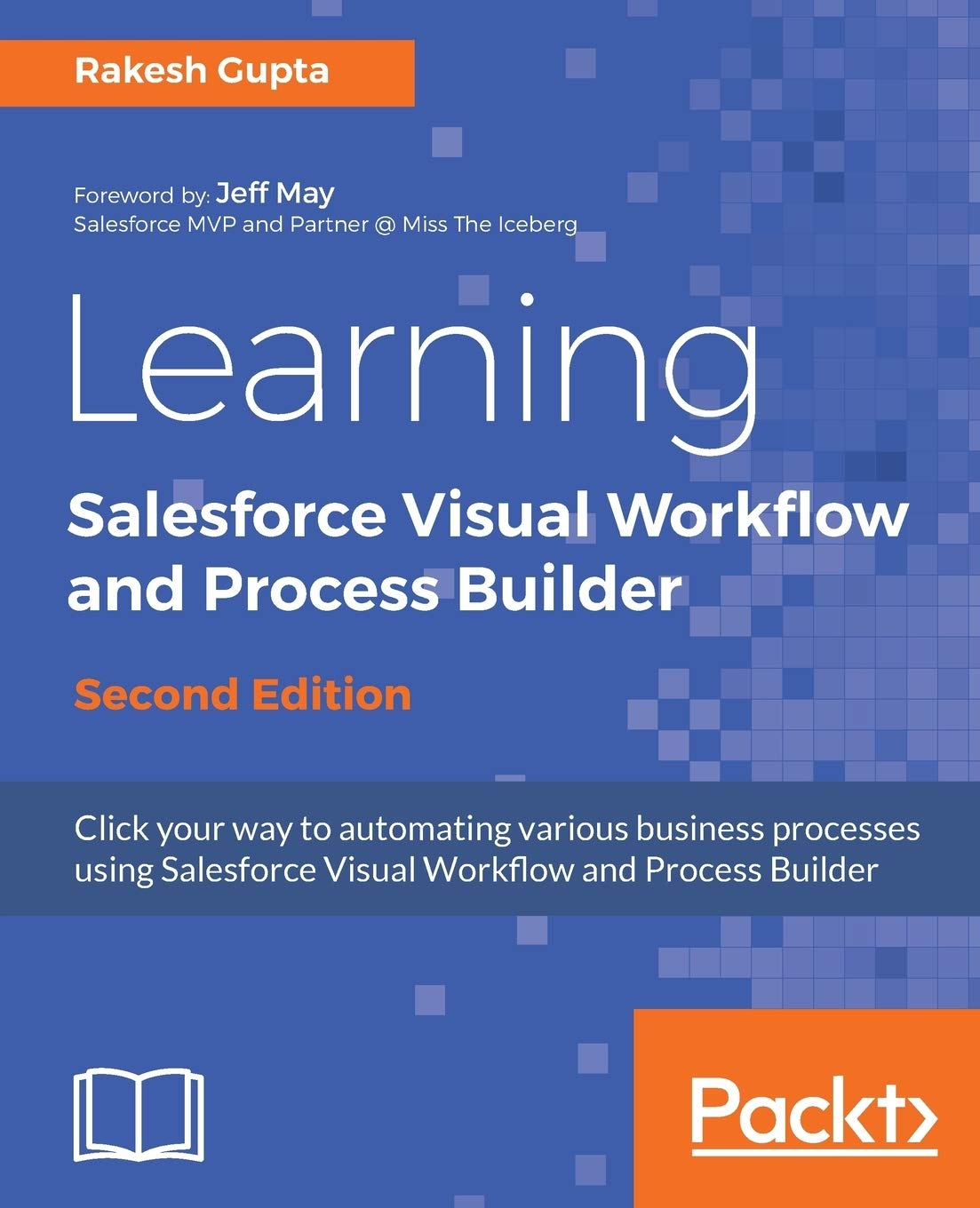 Learning Salesforce Visual Workflow and Process Builder –