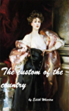 The Custom of the Country by Edith Wharton  A NOVEL (1913) (Original Version)