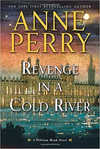 Revenge In A Cold River A William Monk Novel Anne Perry