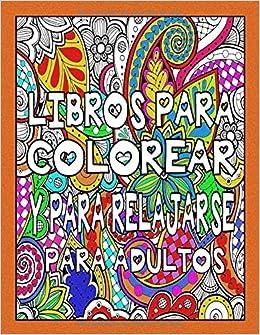 Libros Para Colorear Y Para Relajarse Para Adultos por Libros Para Colorear