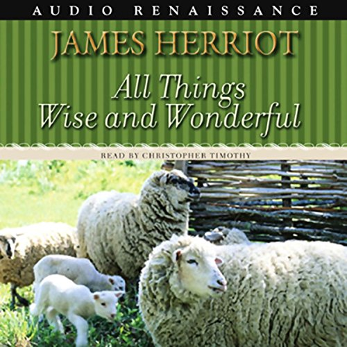 All Things Wise and Wonderful by Macmillan Audio