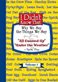 img - for I Didn't Know That - Why We Say The Things We Say: From All Gussied Up to Under The Weather by Karlen Evins (2009-08-01) book / textbook / text book