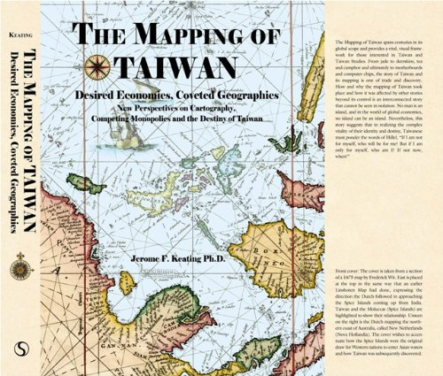 The Mapping of Taiwan: Desired Econmics,Coveted Geographies
