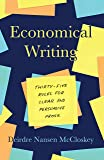 Economical Writing, Third Edition: Thirty-Five Rules for Clear and Persuasive Prose (Chicago Guides to Writing, Editing…