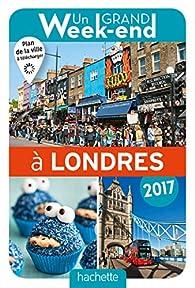 Un Grand Week-End à Londres 2017 par  Guide Un Grand Week-end