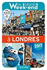 Un Grand Week-End à Londres 2017 par Guide Un Grand Week-end