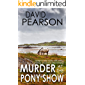 MURDER AT THE PONY SHOW: An Irish murder mystery with a killing, a kidnap, and a lot of other horseplay