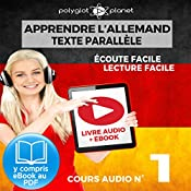 Apprendre l'Allemand - Écoute Facile - Lecture Facile - Texte Parallèle Cours Audio, No. 1 [Learn German - Easy Listening - Easy Reader - Parallel Text Audio Course, No. 1]: Lire et Écouter des Livres en Allemand |  Polyglot Planet