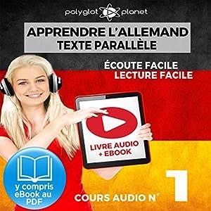Apprendre l'Allemand - Écoute Facile - Lecture Facile - Texte Parallèle Cours Audio, No. 1 | Livre audio