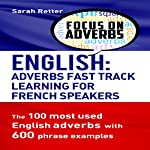 English: Adverbs Fast Track Learning for French Speakers | Sarah Retter