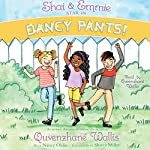 Shai & Emmie Star in Dancy Pants!: A Shai & Emmie Story, Book 2 | Quvenzhané Wallis,Nancy Ohlin