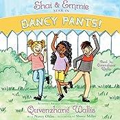 Shai & Emmie Star in Dancy Pants!: A Shai & Emmie Story, Book 2 | Quvenzhané Wallis, Nancy Ohlin