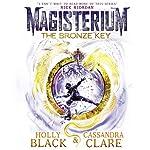 Magisterium: The Bronze Key   Holly Black,Cassandra Clare