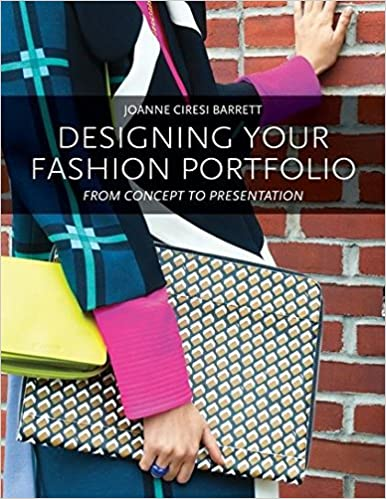 Designing Your Fashion Portfolio From Concept To Presentation Barrett Joanne 9781609010072 Amazon Com Books