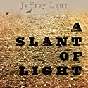 A Slant of Light Audiobook by Jeffrey Lent Narrated by Stephen McLaughlin