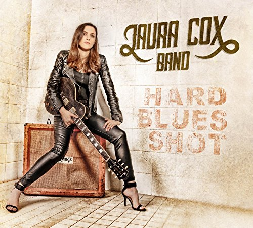 Laura Cox Band - Hard Blues Shot - Promo - CD - FLAC - 2017 - FAiNT Download