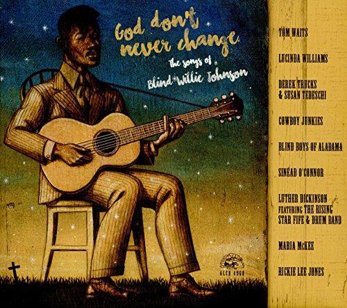 VA - God Dont Never Change The Songs of Blind Willie Johnson - CD - FLAC - 2016 - FORSAKEN Download