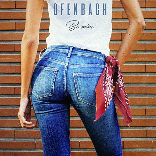 be mine ofenbach