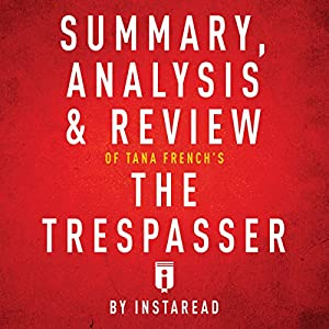 Summary, Analysis & Review of Tana French's The Trespasser by Instaread Audiobook