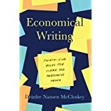 Economical Writing, Third Edition: Thirty-Five Rules for Clear and Persuasive Prose (Chicago Guides to Writing, Editing, and