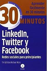 Linkedin, Twitter y Facebook, redes sociales principiantes Paperback