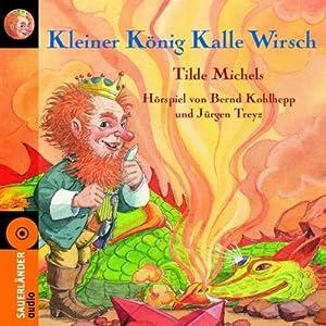 Kleiner König Kalle Wirsch Hörspiel