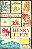 img - for The Narrative of Henry Tufts: Second Complete Edition book / textbook / text book