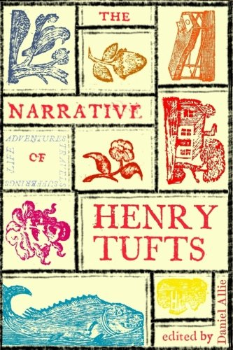 The Narrative of Henry Tufts: Second Complete Edition
