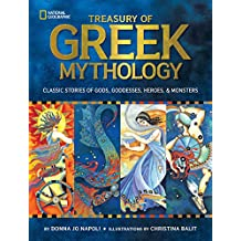 Treasury of Greek Mythology: Classic Stories of Gods, Goddesses, Heroes & Monsters