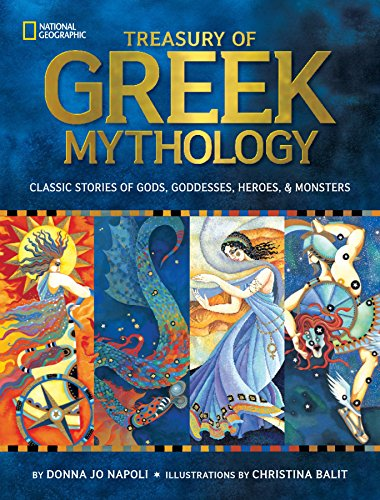 Treasury of Greek Mythology: Classic Stories of Gods, Goddesses, Heroes & -