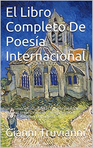 Descargar Libro El Libro Completo De Poesía Internacional: Una Colección De Poemas En Siete Diferentes Idiomas Gianni Truvianni