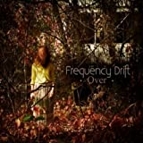 Over by Frequency Drift (2014-05-04)