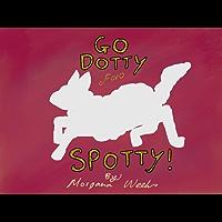 Go Dotty for Spotty (Duke Bullock Book 2)