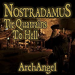 Nostradamus - The Quatrains to Hell