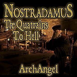 Nostradamus - The Quatrains to Hell Audiobook