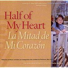 Half of My Heart/La Mitad de Mi Corazon: True Stories Told By Immigrants (English and Spanish Edition)