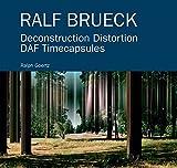 Ralf Brueck Dekonstruktion Distortion