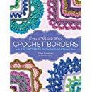 Every Which Way Crochet Borders: 139 Patterns for Customized Edgings