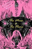 The Muse and The Flame: A Collection of Bizarre Romance